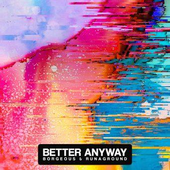 Borgeous_BetterAnyway_B